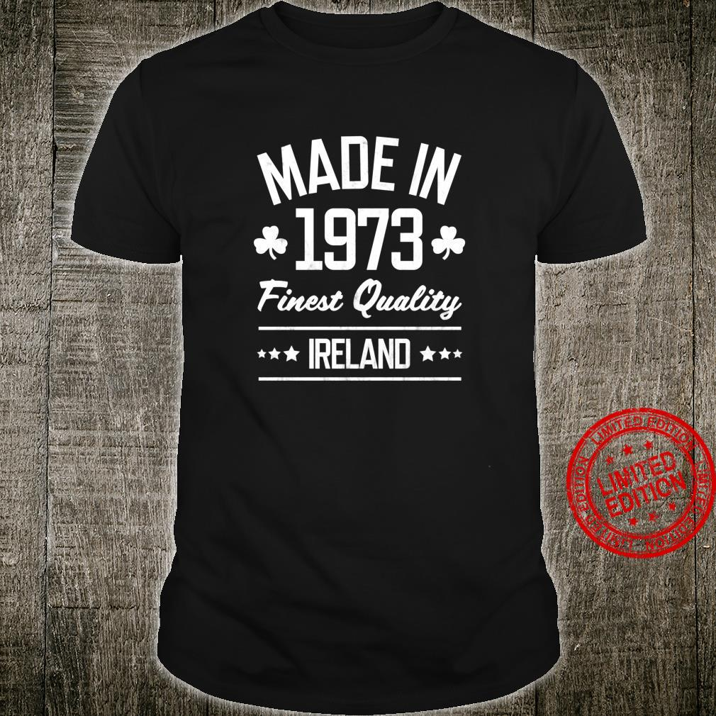 Gift for 47 Year Old Made in 1973 Ireland White Print Shirt