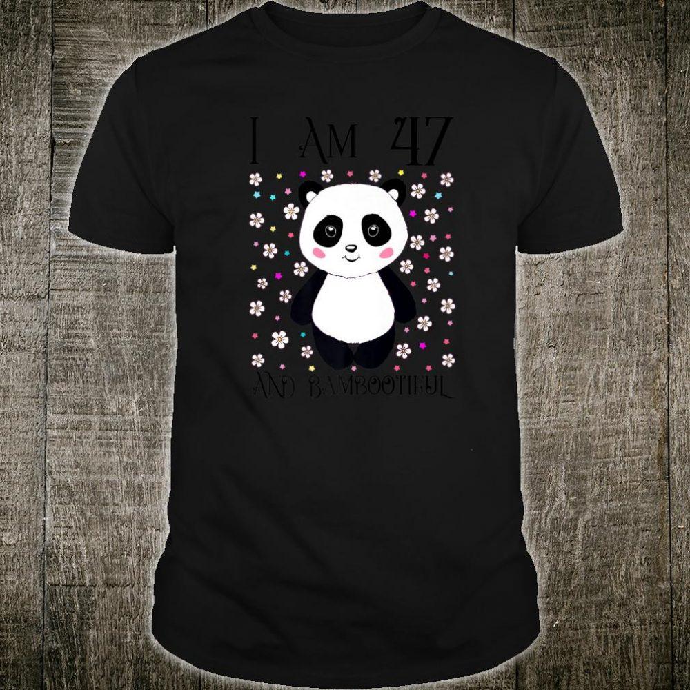 Happy 47th Birthday Bambootiful Panda Girl I am 47 Years Old Shirt