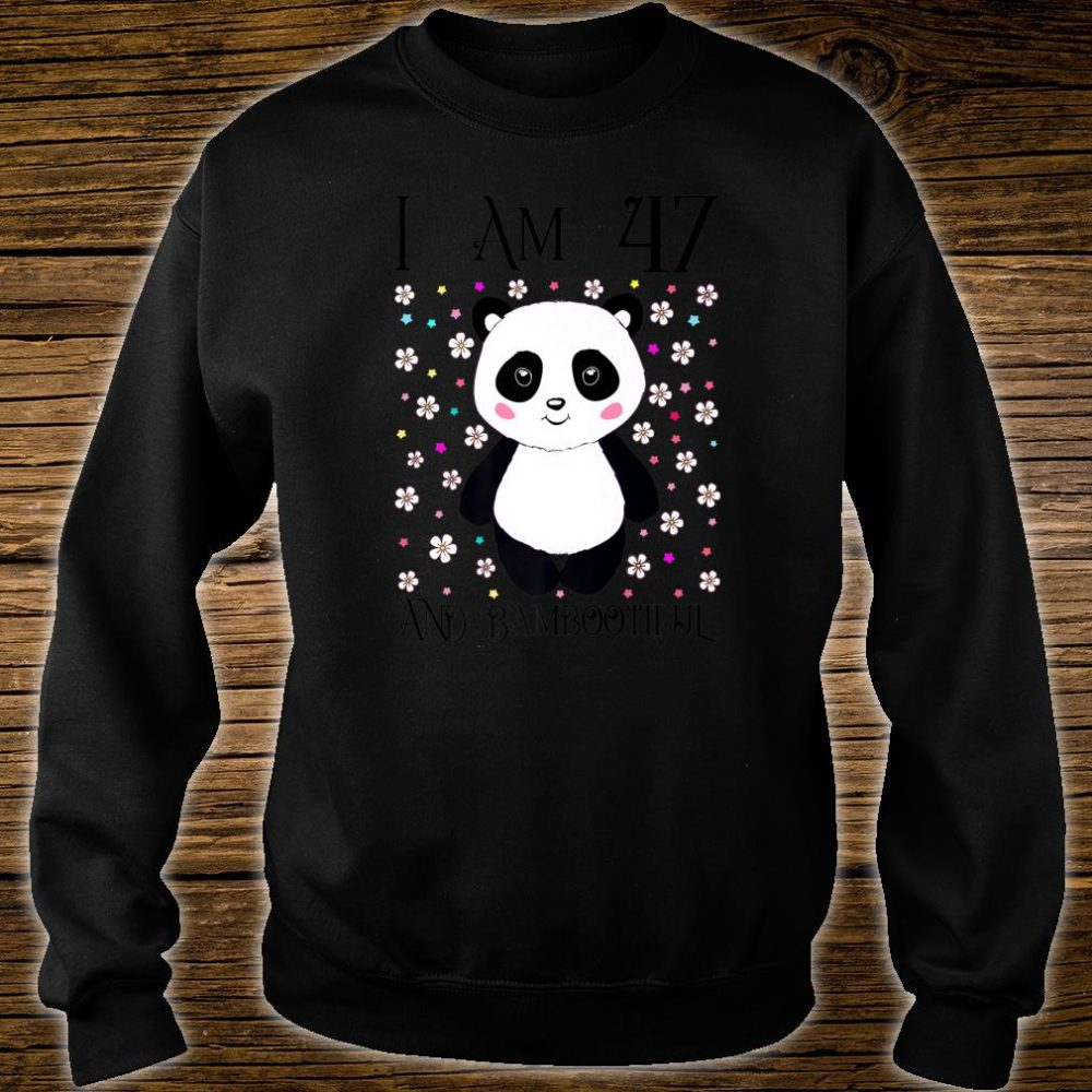 Happy 47th Birthday Bambootiful Panda Girl I am 47 Years Old Shirt sweater