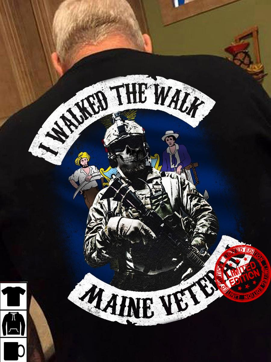 I Walked The Walk Maine Veteran Shirt