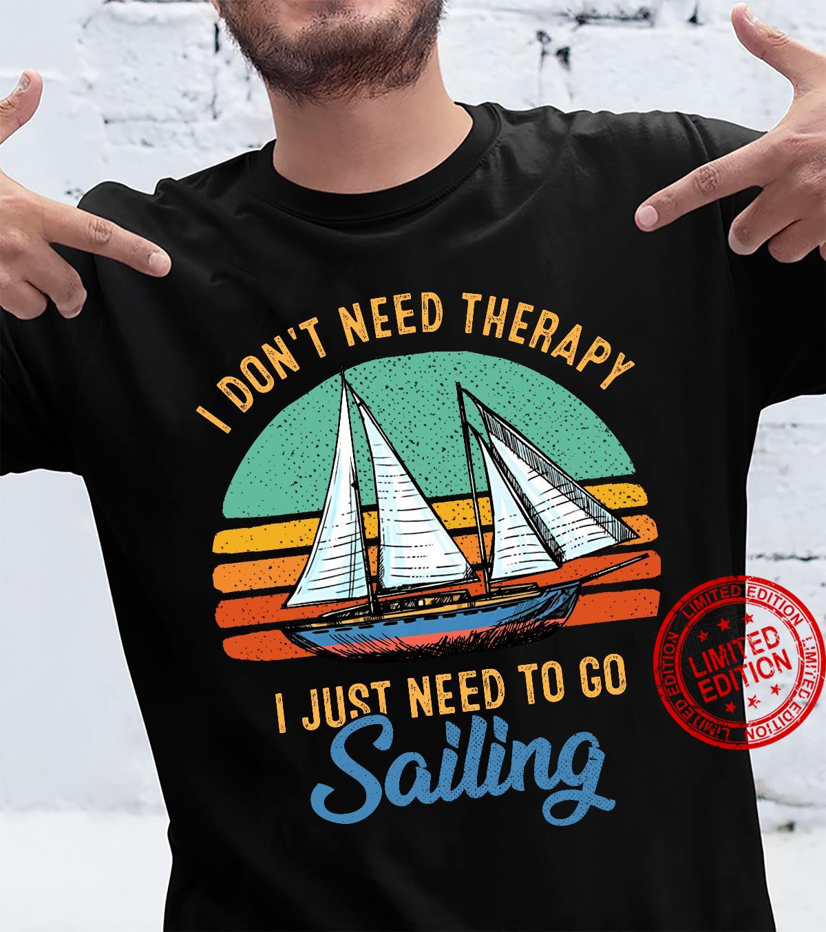 I don't need therapy I just need to go vintage Sailing shirt