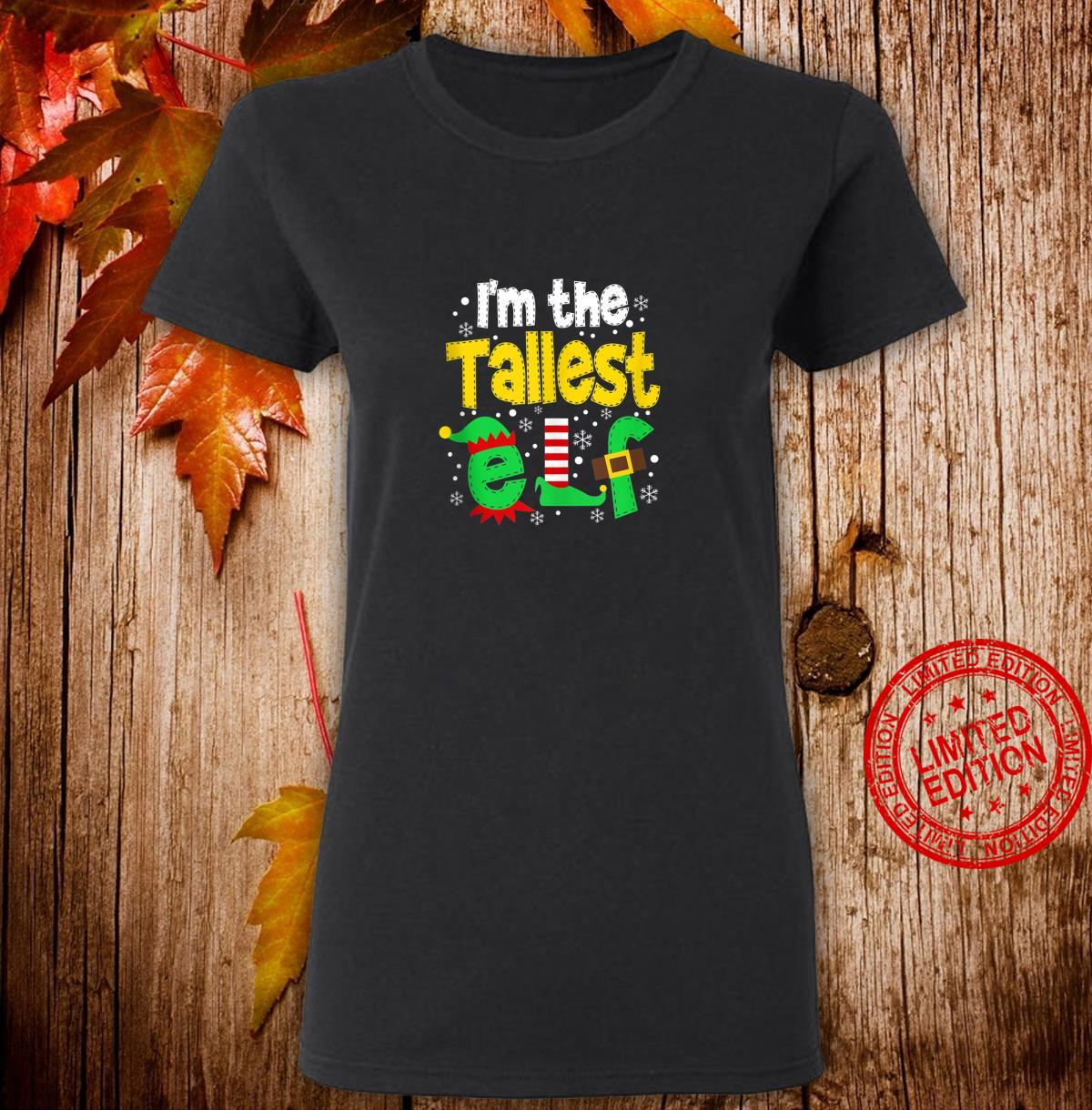 I'm The Tallest Elf Matching Family Christmas Shirt ladies tee