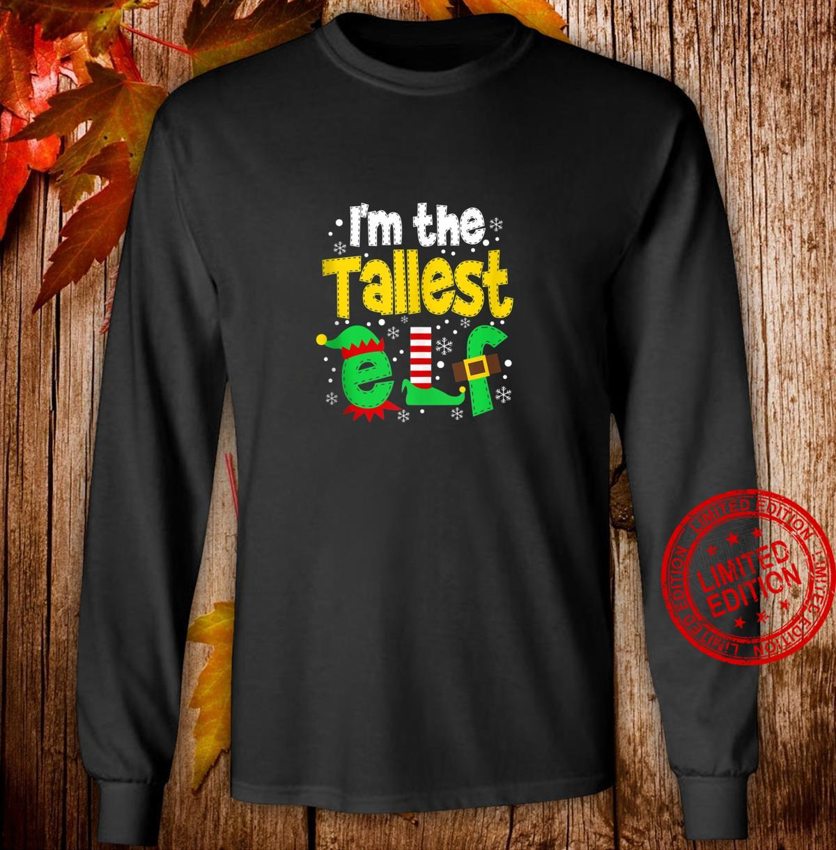 I'm The Tallest Elf Matching Family Christmas Shirt long sleeved