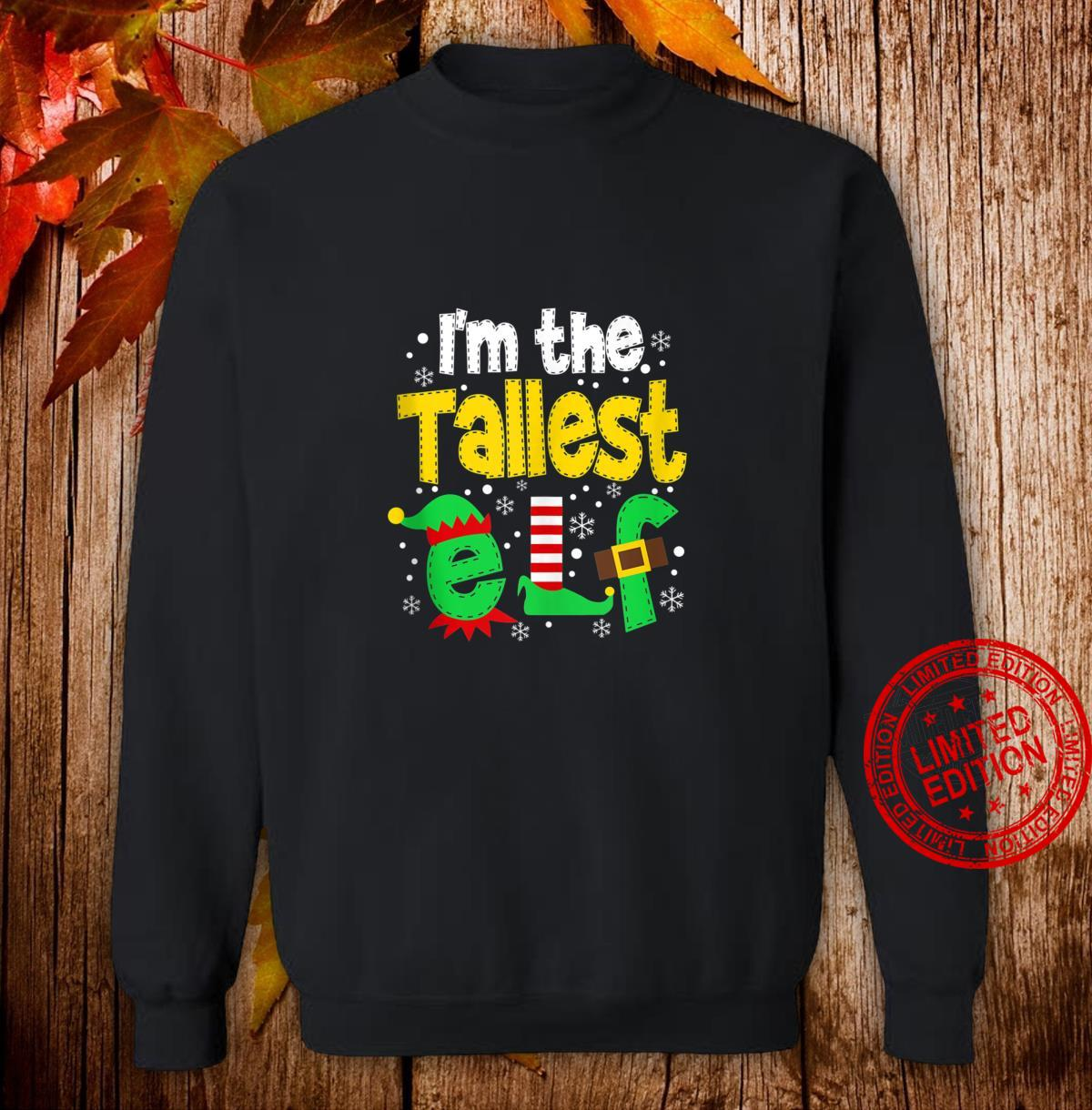 I'm The Tallest Elf Matching Family Christmas Shirt sweater