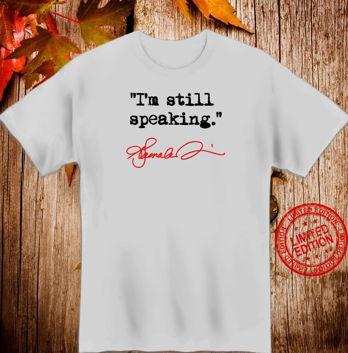 I'm still speaking Kamala Shirt