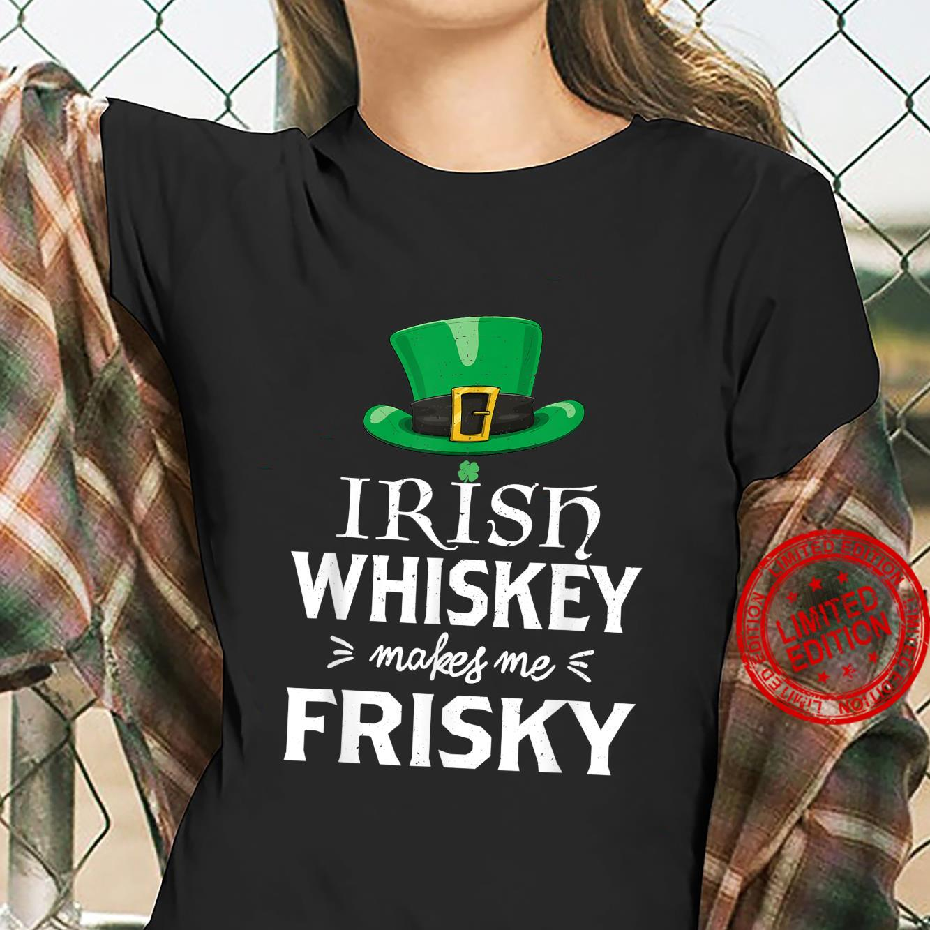 Irish Whiskey Makes Me Frisky St Patrick's Day Shirt ladies tee