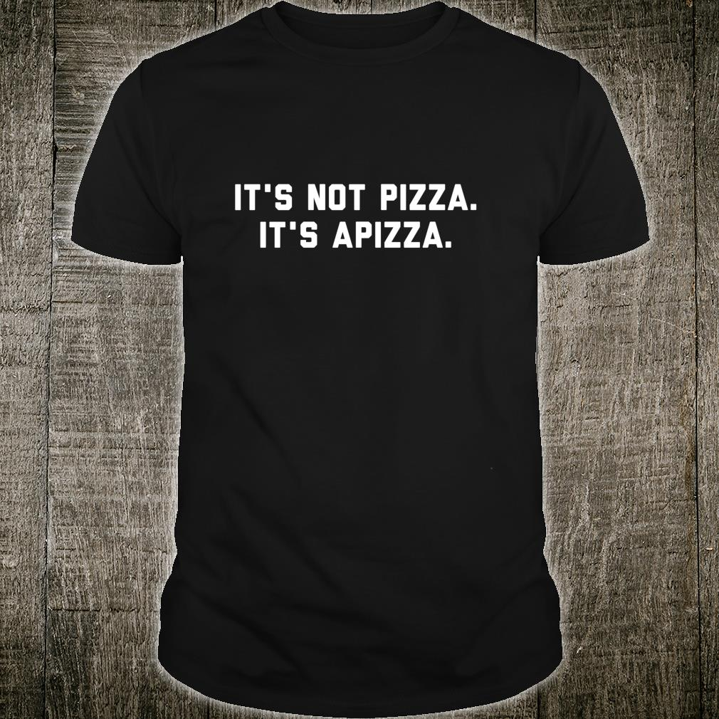 It's Not Pizza It's Apizza Quote New Haven Pizza Shirt