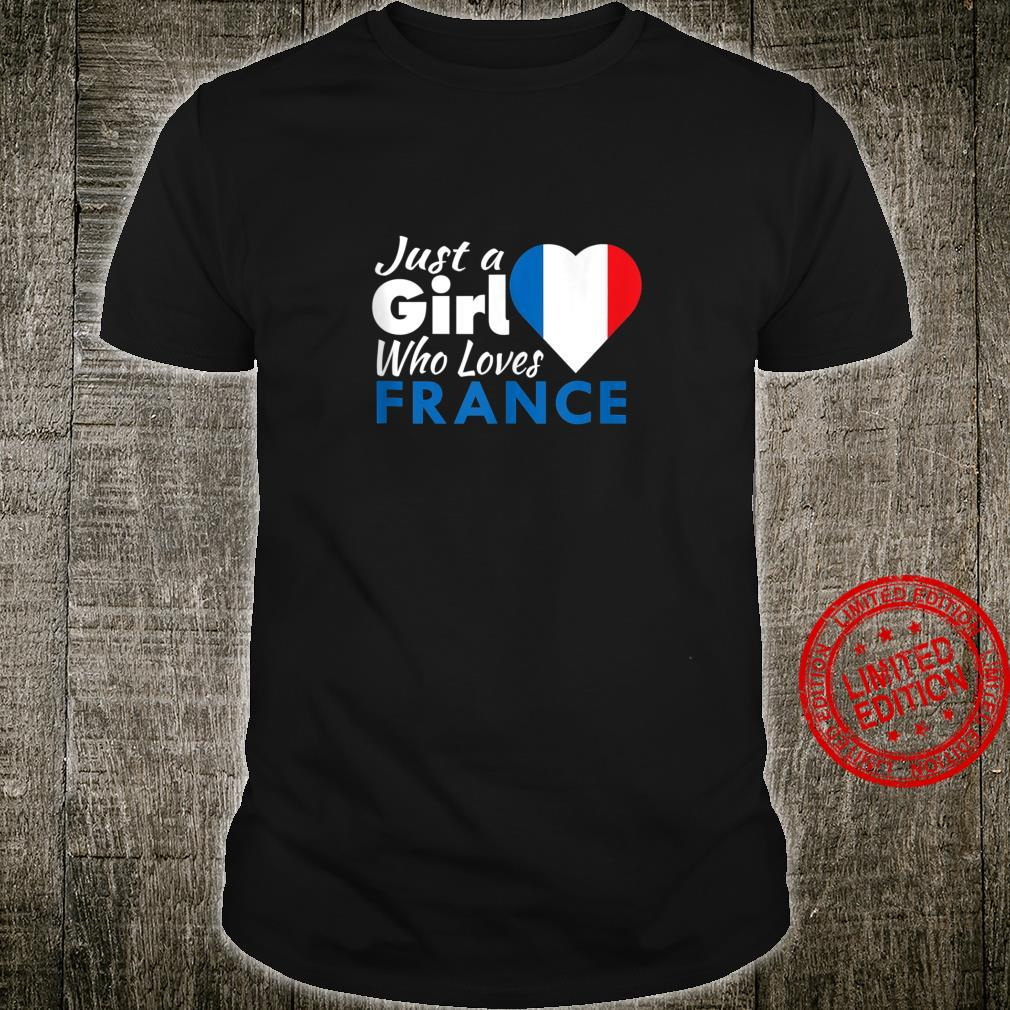 Just A Girl Who Loves France Souvenirs French Flag Shirt