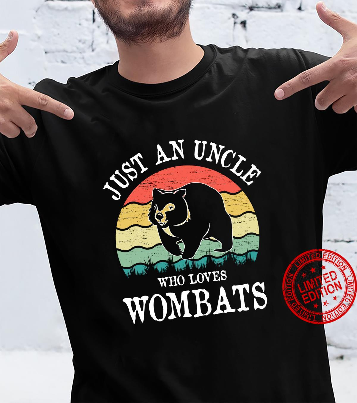 Just An Uncle Who Loves Wombats Shirt