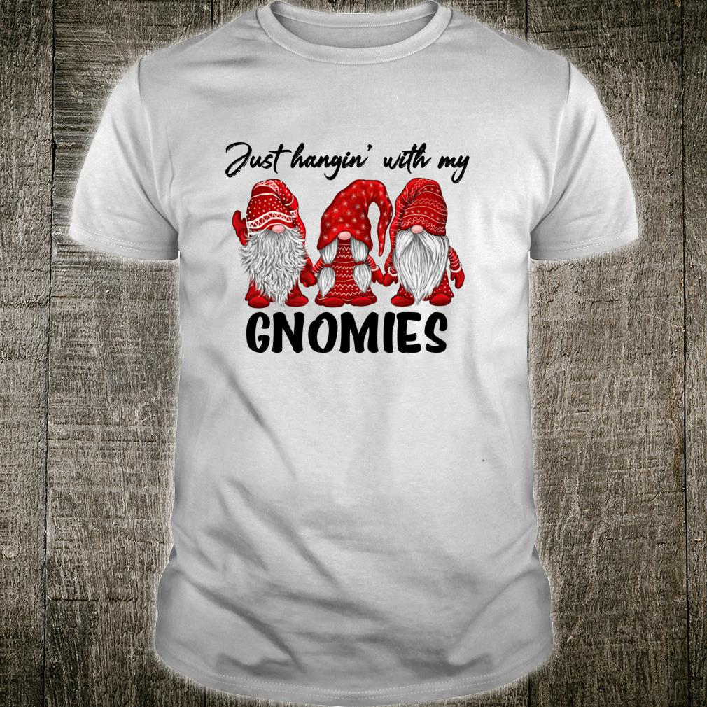 Just Hangin' With My Gnomes Gnome Friend Christmass Shirt