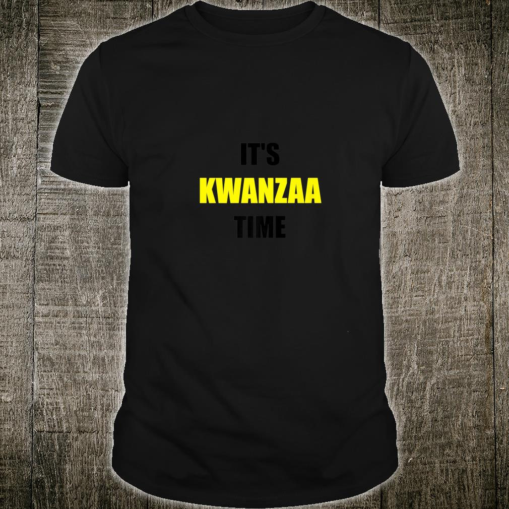 Kwanzaa It's Kwanzaa Time Shirt