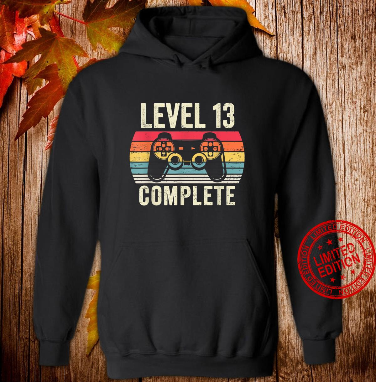 Level 13 Complete Shirt 13 Year Old Vintage 2007 Shirt hoodie