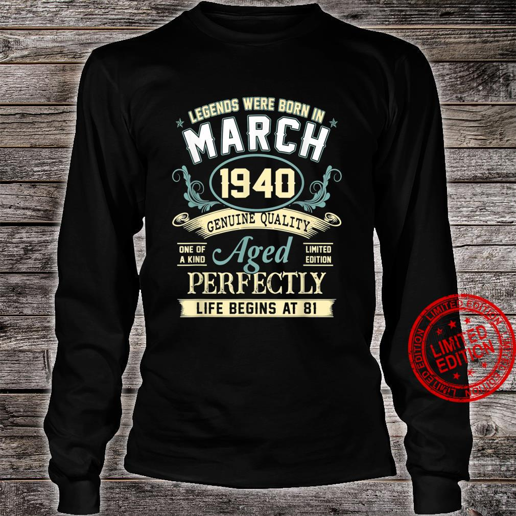 March 1940 81st Birthday 81 Year Old Shirt long sleeved