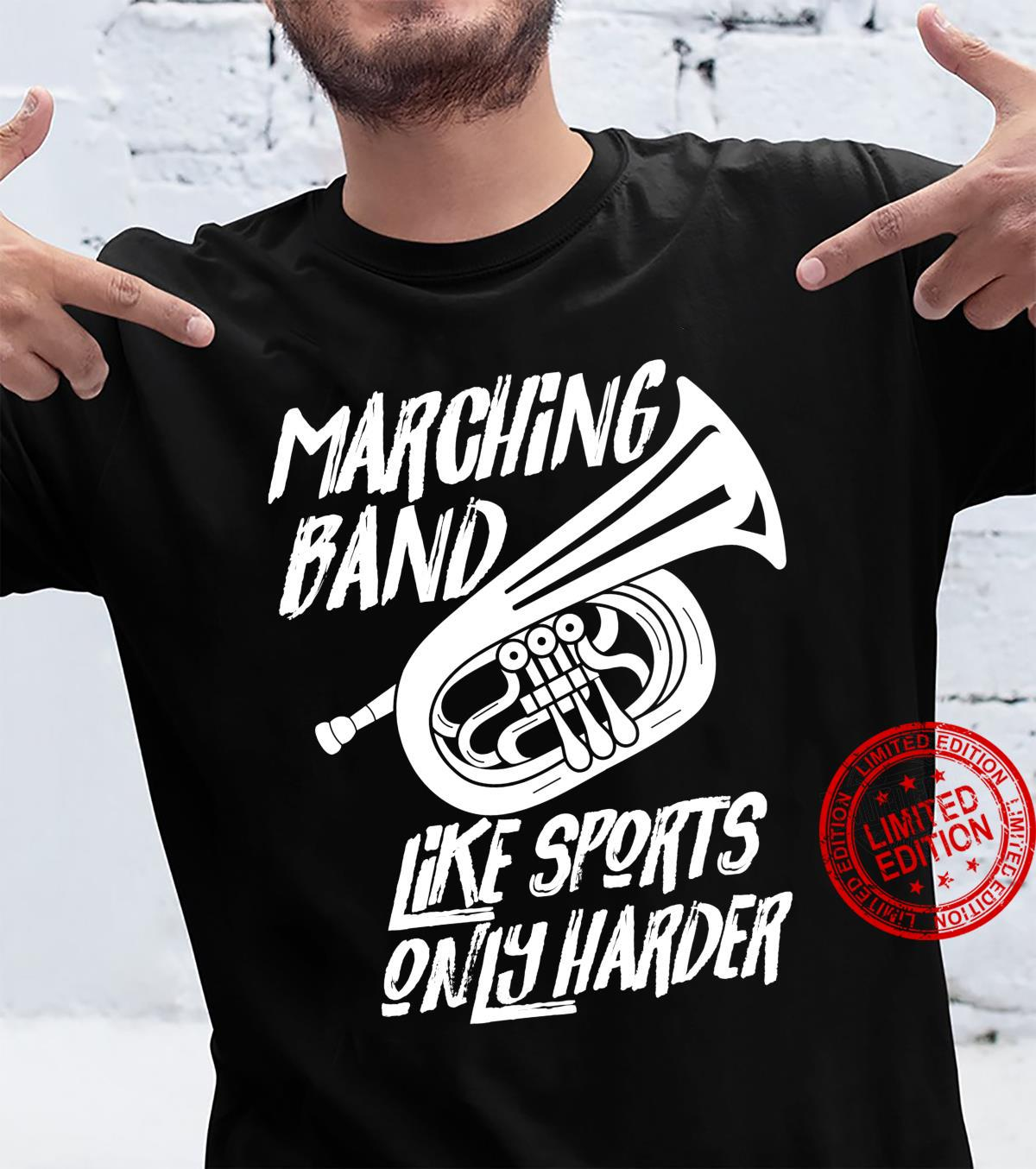 Marching Band Like A Sport But Harder Mellophone Shirt