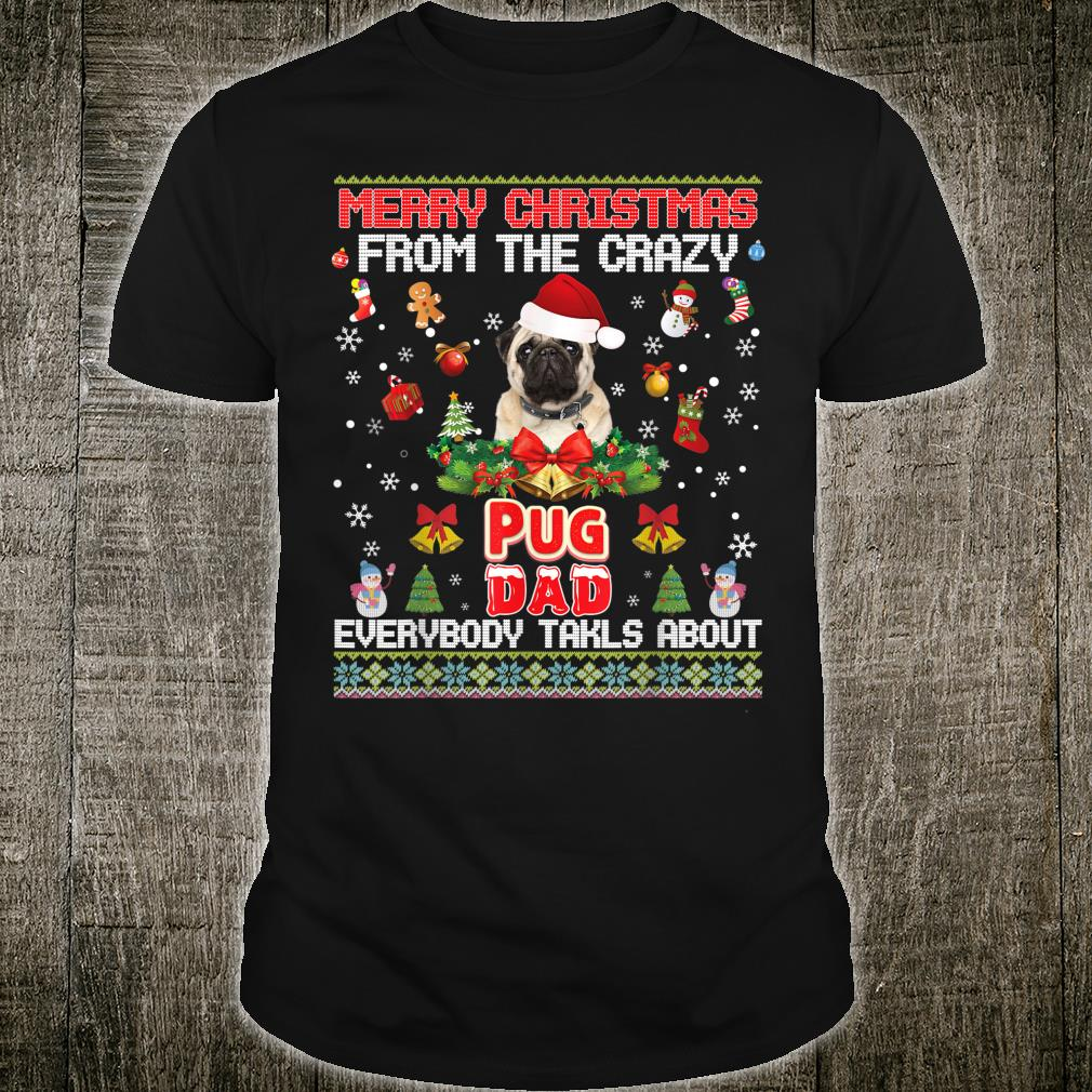 Merry Christmas From The Pug Dog Dad Everybody Talks About Shirt