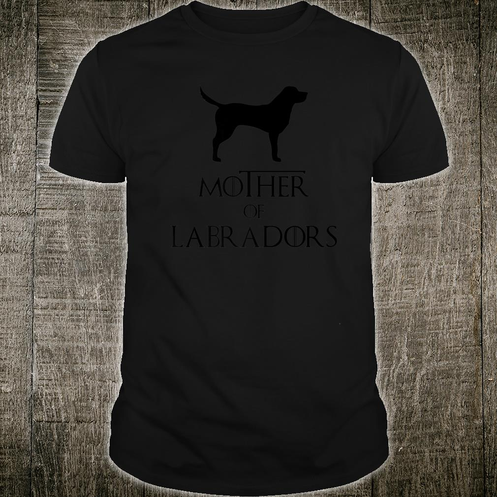Mother Of Labradors Mom Cool Dog Owner Labradors Shirt