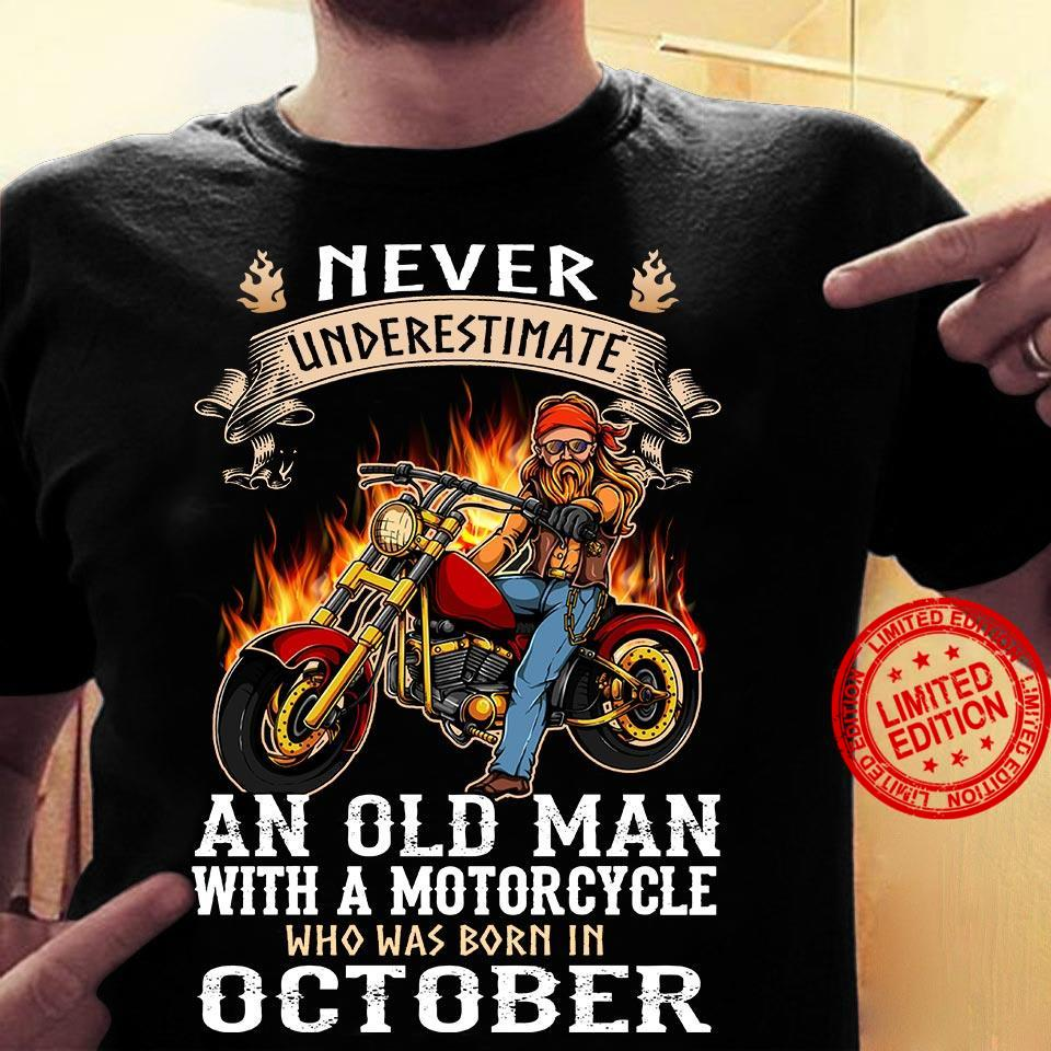 Never Underestimate An Old Man With A Motorcycle Who Was Born In October Shirt