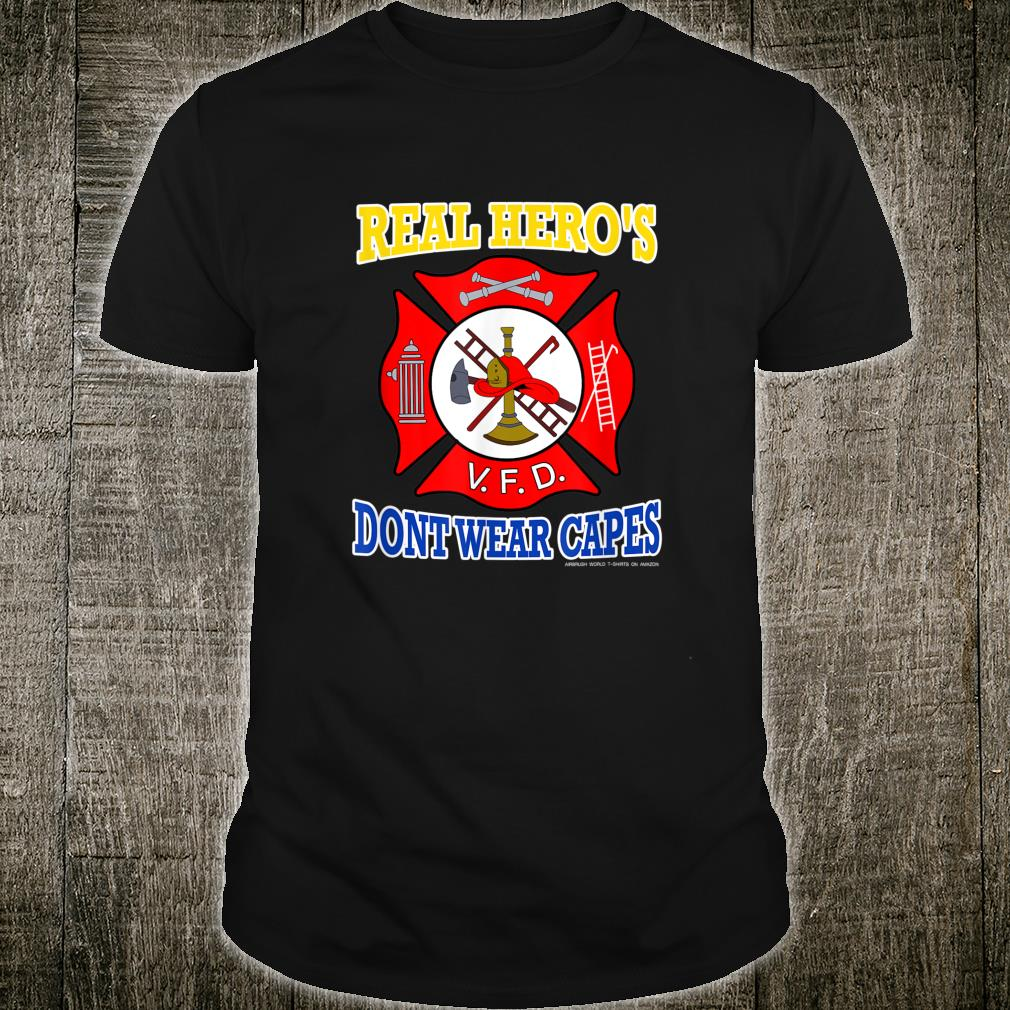 Real Heroes Don't Wear Capes Firefighter Novelty Shirt