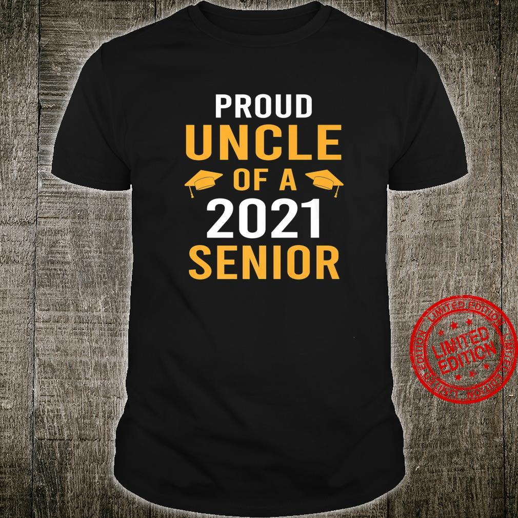 Seniors 21 Proud Uncle of 2021 Senior Class of 2021 Shirt