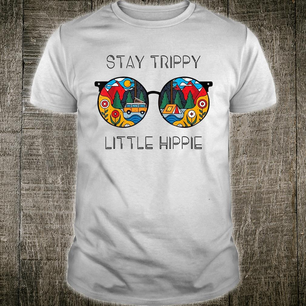 Stay Trippy Little Hippie Glasses Hippie Camping Shirt