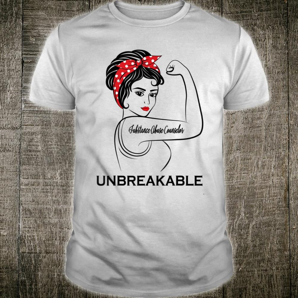 Substance Abuse Counselor Unbreakable Job Title Shirt