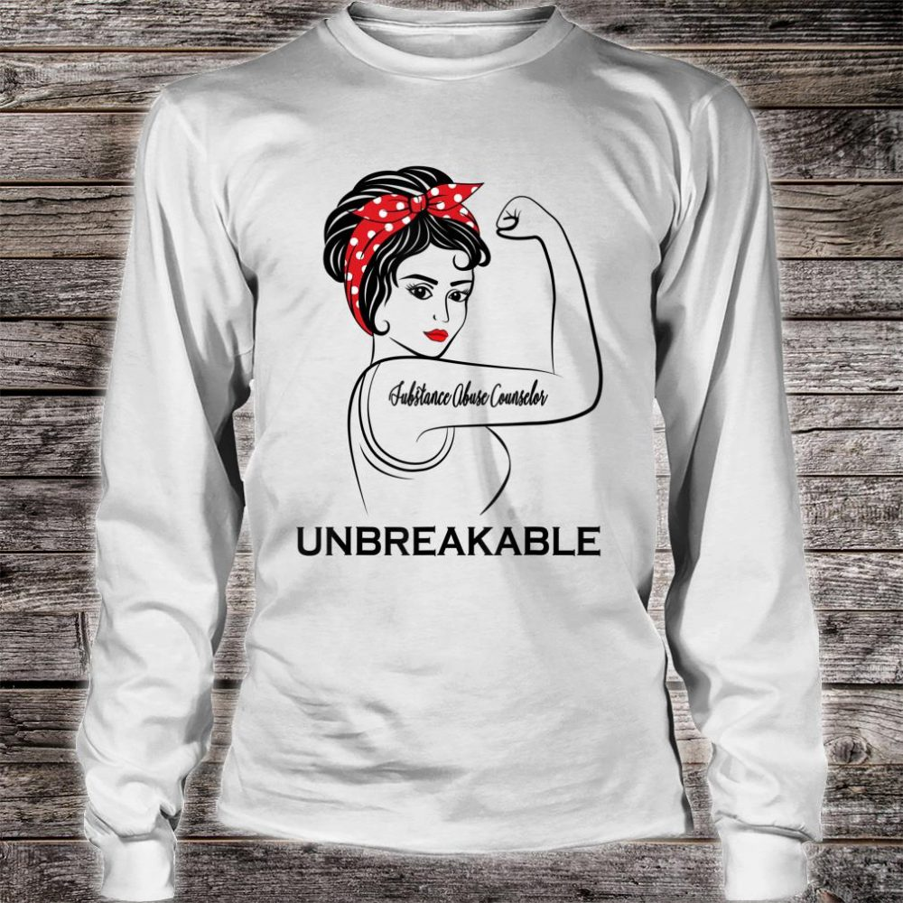 Substance Abuse Counselor Unbreakable Job Title Shirt long sleeved