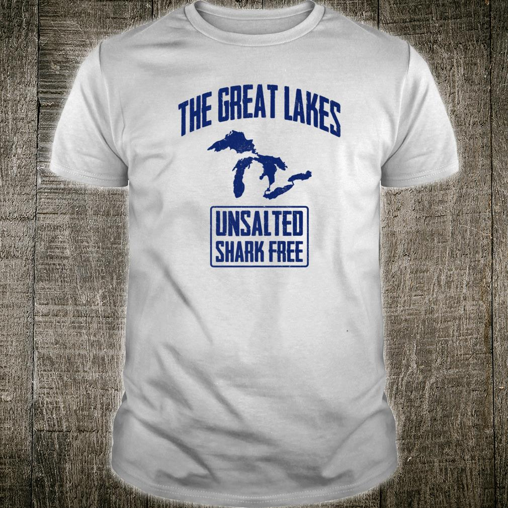 The Great Lakes Unsalted And Shark Free Shirt