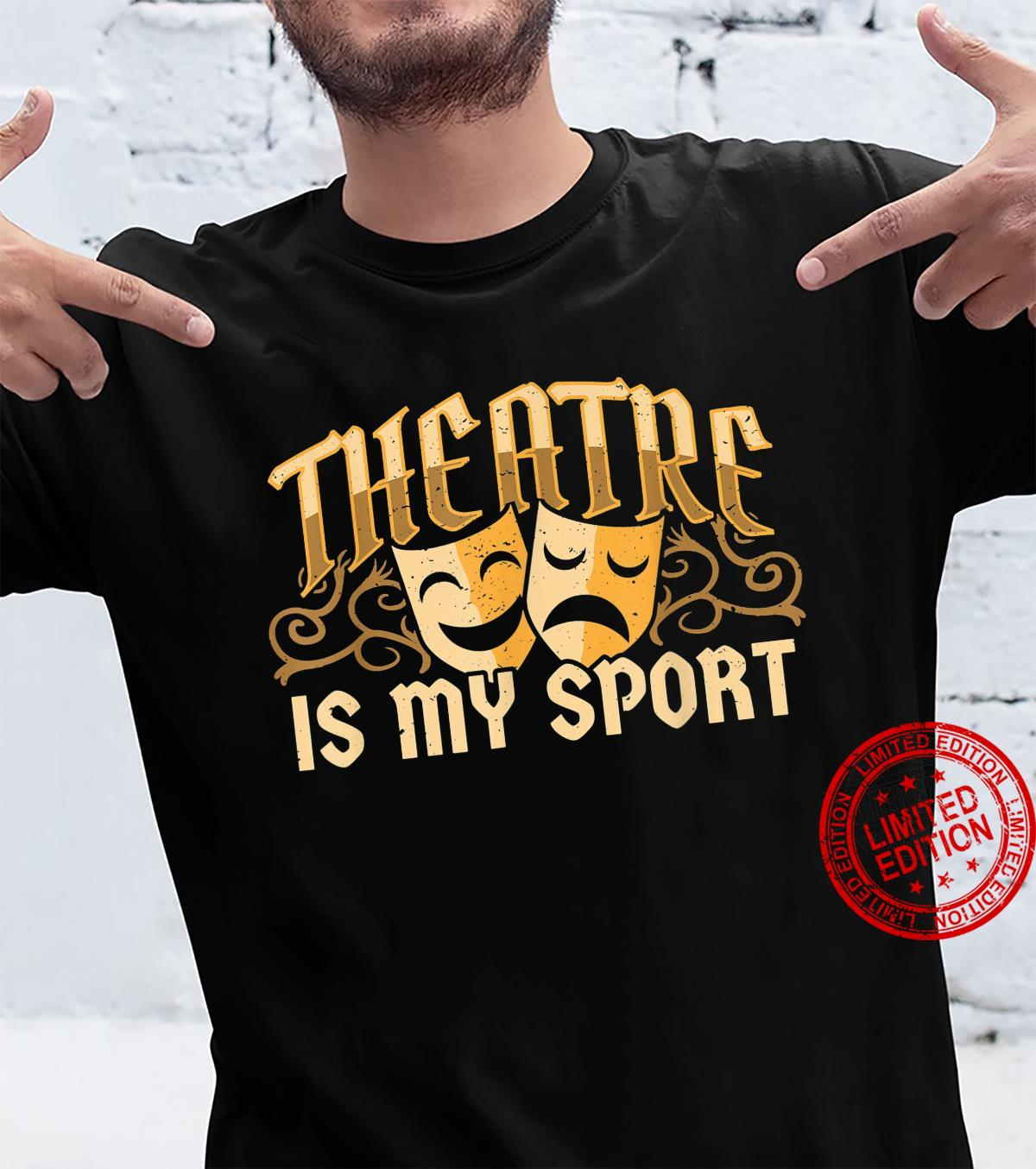 Theatre is my sport Acting Musical Drama Artist Shirt