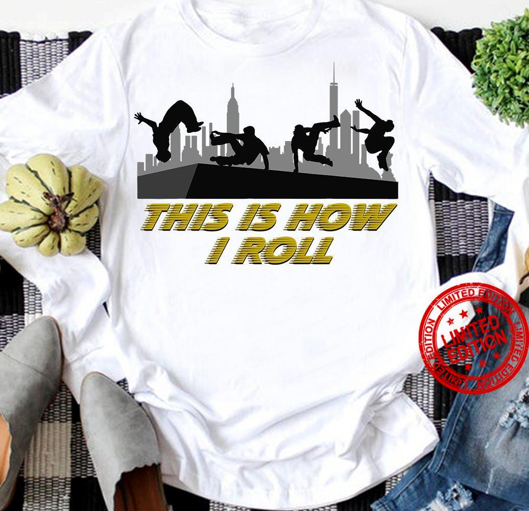 Thjs Is How I Roll Shirt