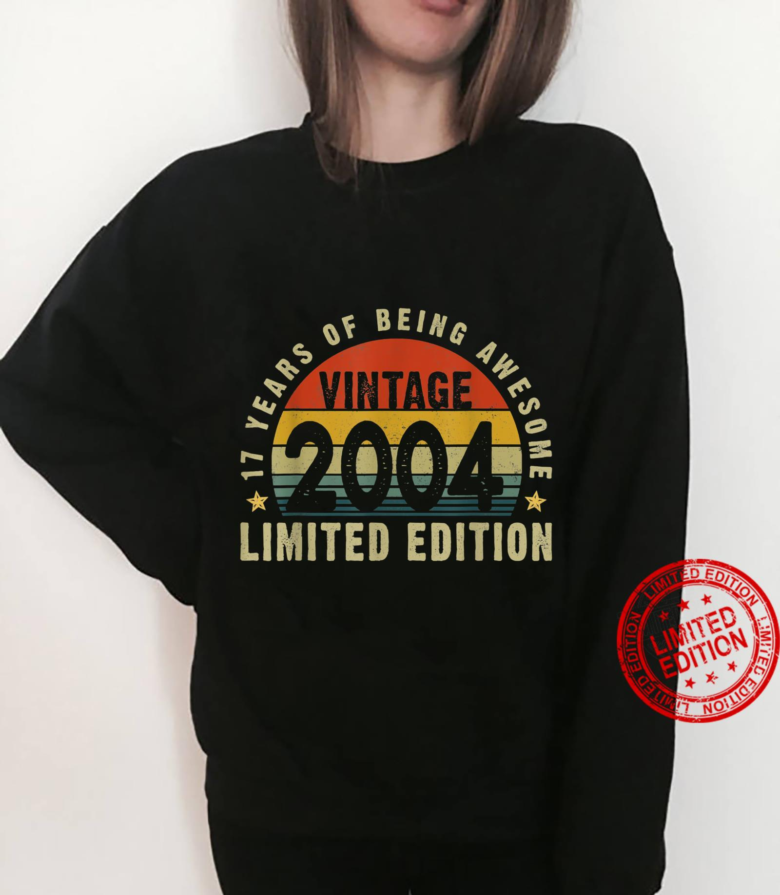 Vintage 2004 17th Bday Limited Edition 17 Years Old Shirt sweater