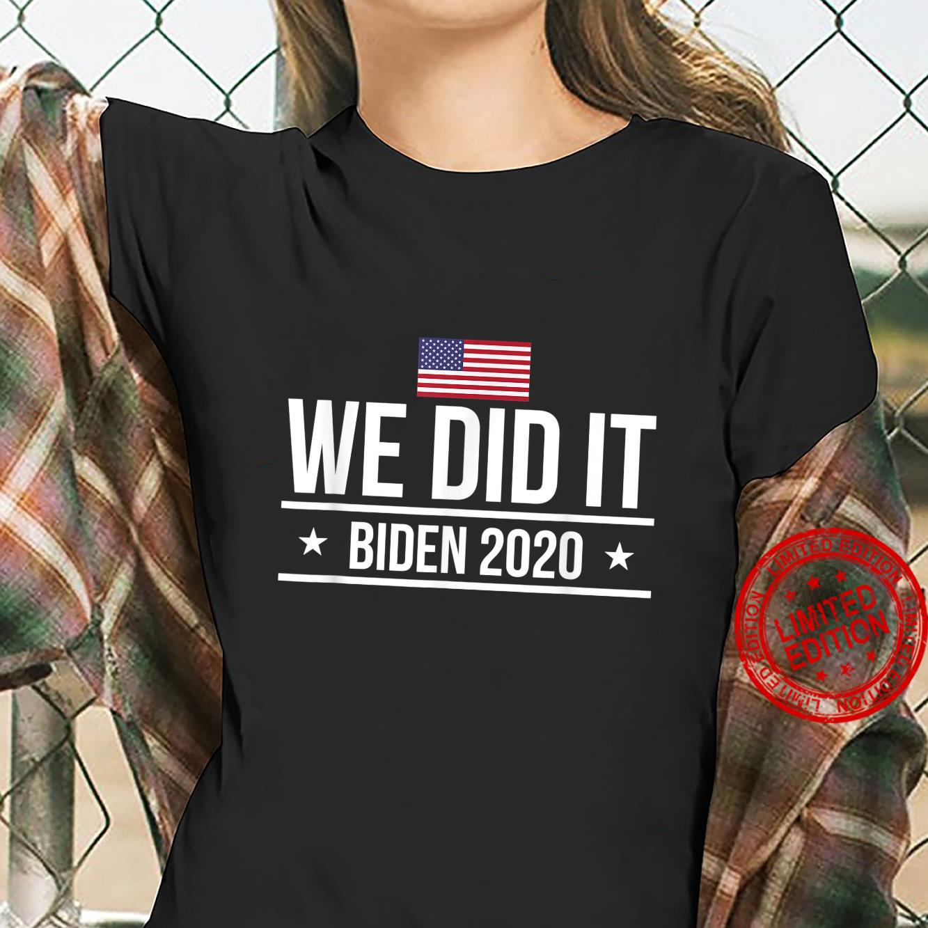 We Did It Political Election 2020 Shirt ladies tee