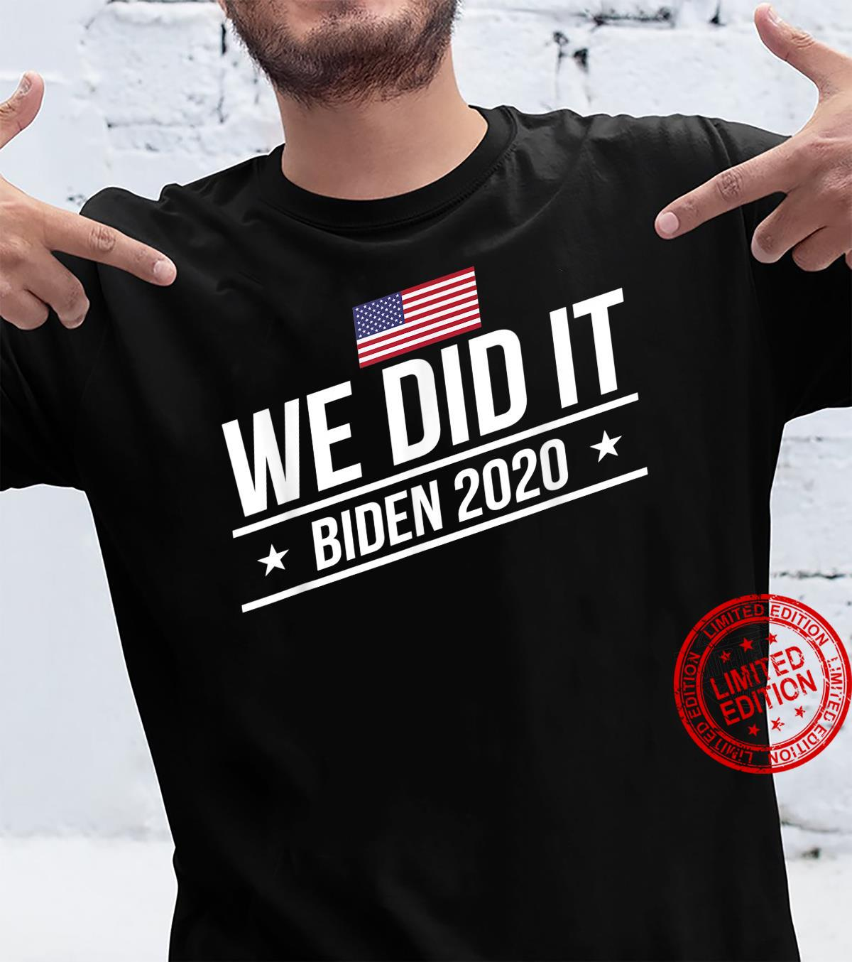 We Did It Political Election 2020 Shirt
