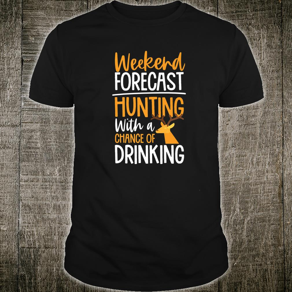 Weekend Forecast Hunting with A Chance of Drinking Shirt