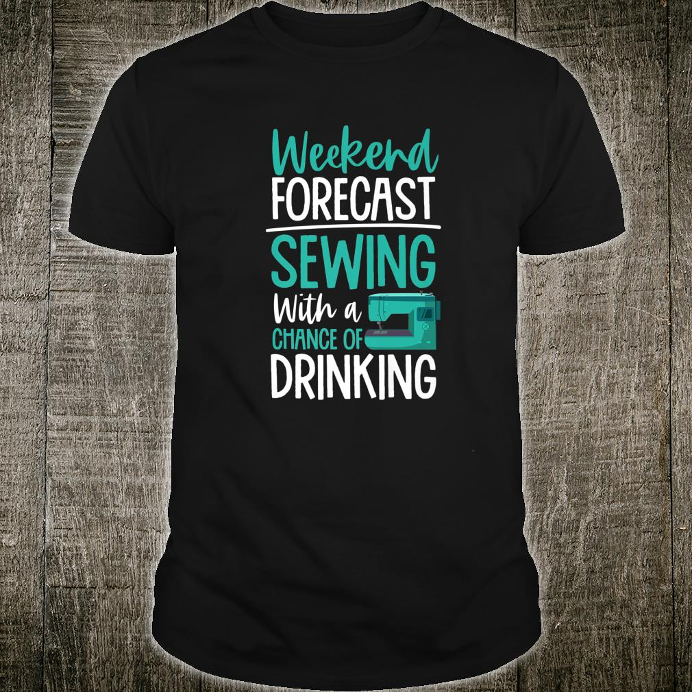 Weekend Forecast Sewing with A Chance of Drinking Sewing Mom Shirt
