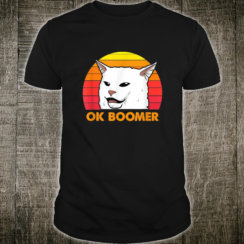 Woman Yelling At Table Dinner Cat Ok Boomer Shirt
