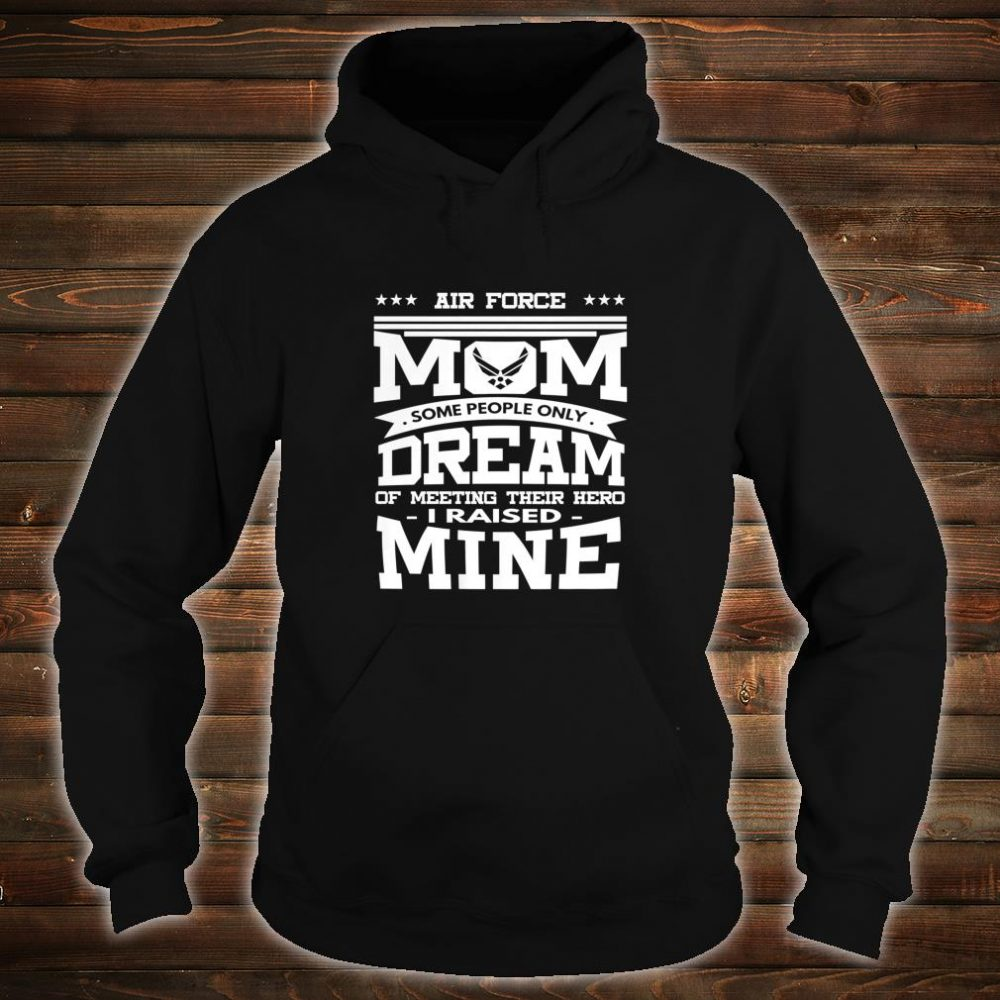 Womens Air Force Mom Design Some People Only Dream Shirt hoodie