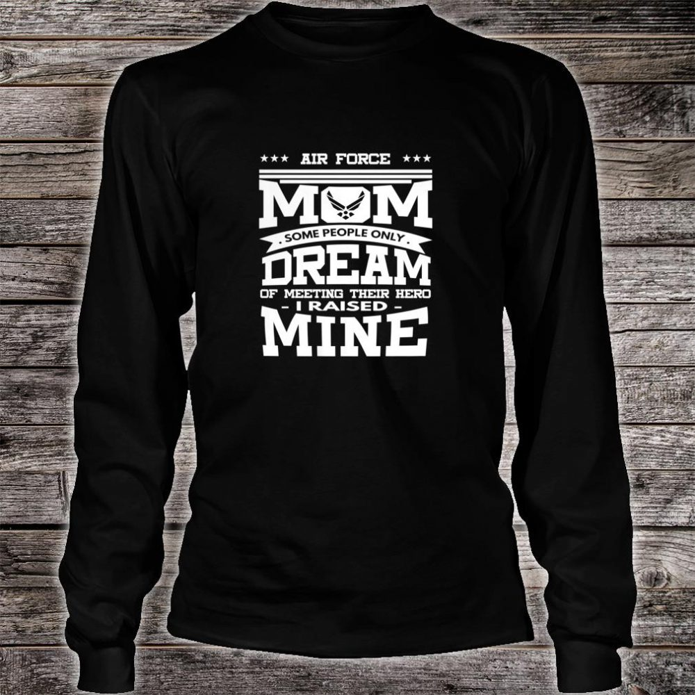 Womens Air Force Mom Design Some People Only Dream Shirt long sleeved