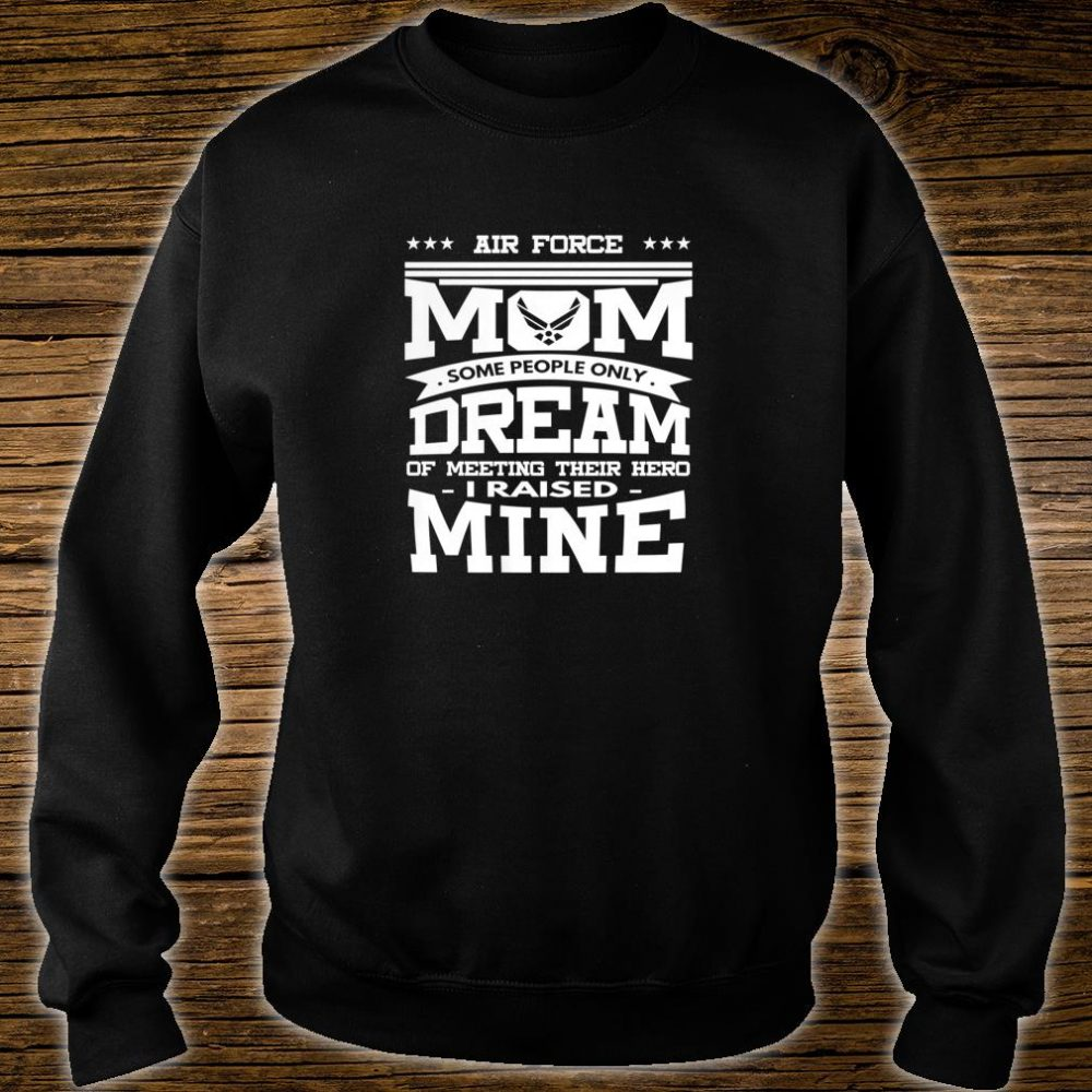 Womens Air Force Mom Design Some People Only Dream Shirt sweater
