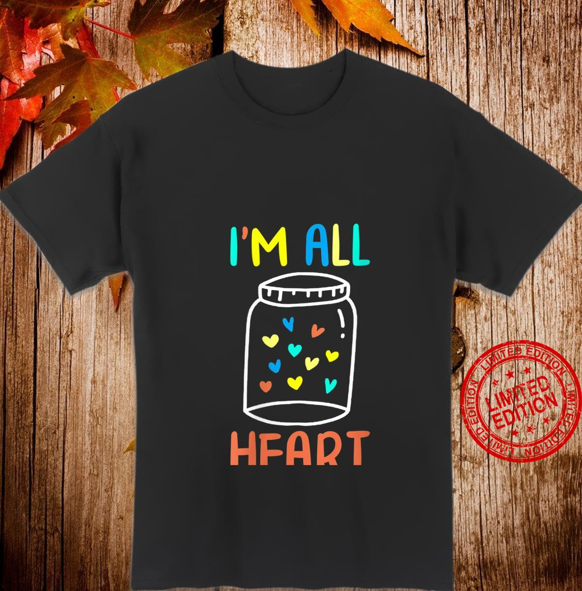 Womens I'm All Heart Valentine's Day Cute For Her Girls Shirt