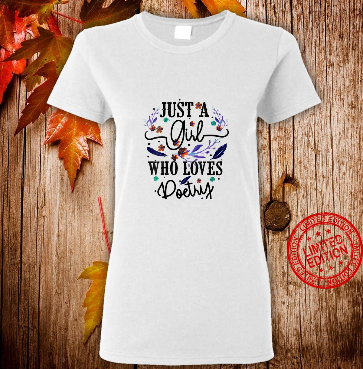 Womens Just A Girl Who Loves Poetry Cool Poem Writing Shirt ladies tee