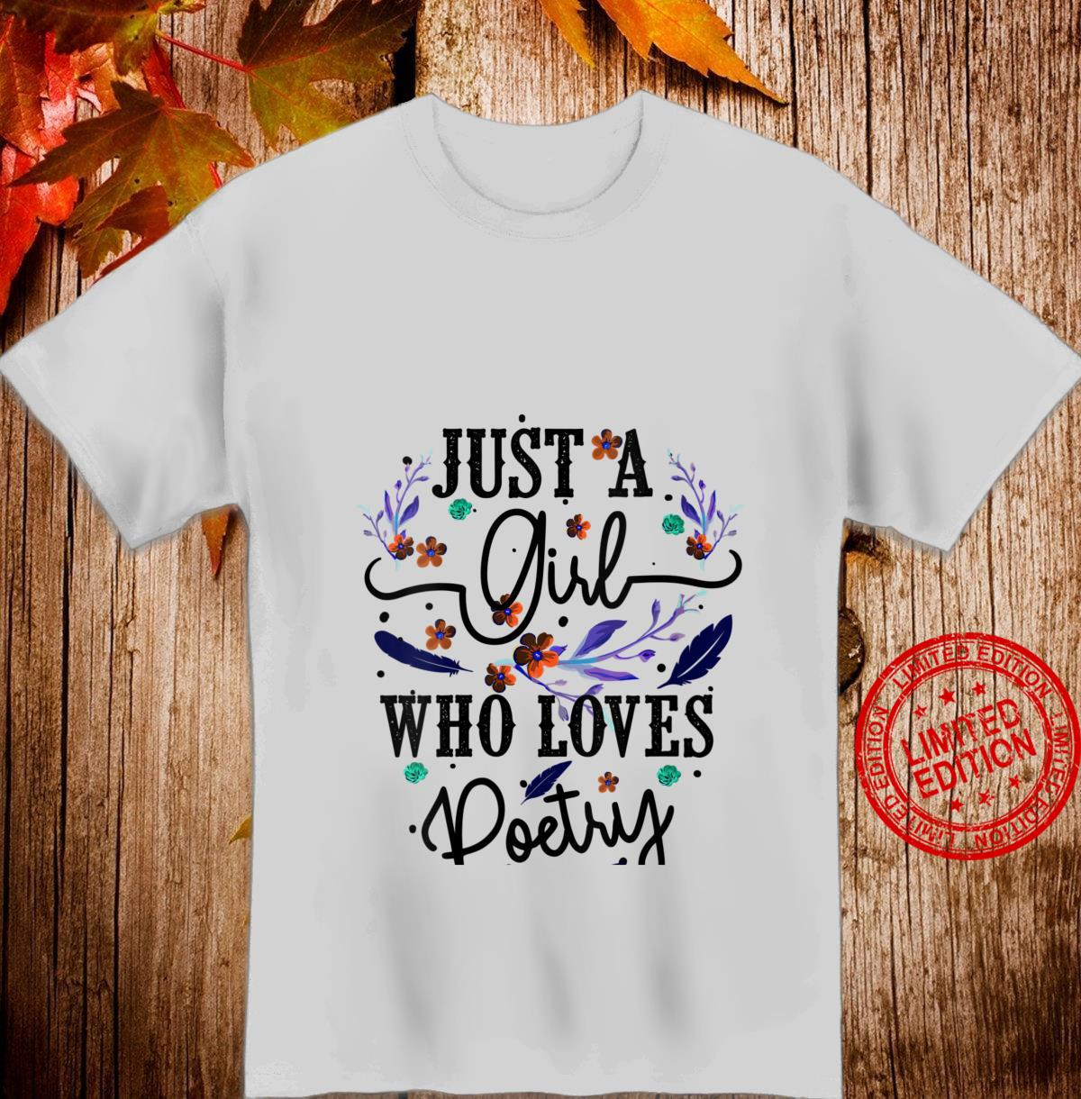 Womens Just A Girl Who Loves Poetry Cool Poem Writing Shirt