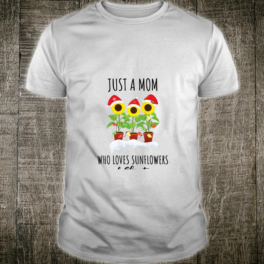 Womens Just A Mom Who Loves Sunflowers And Christmas Holiday Shirt