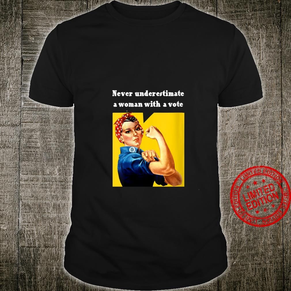 Womens Never Underestimate A With A Vote Rosie The Riveter Shirt
