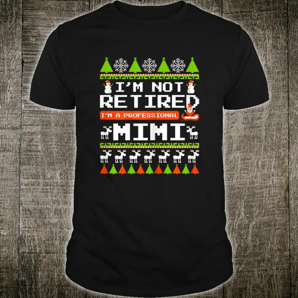 Womens Not Retired Professional Grandma Mimi Xmas Ugly Shirt