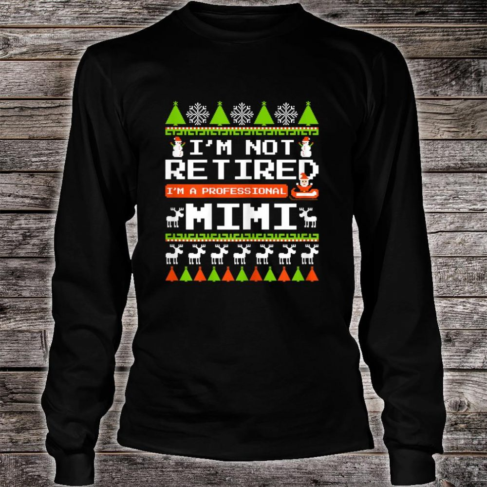 Womens Not Retired Professional Grandma Mimi Xmas Ugly Shirt long sleeved