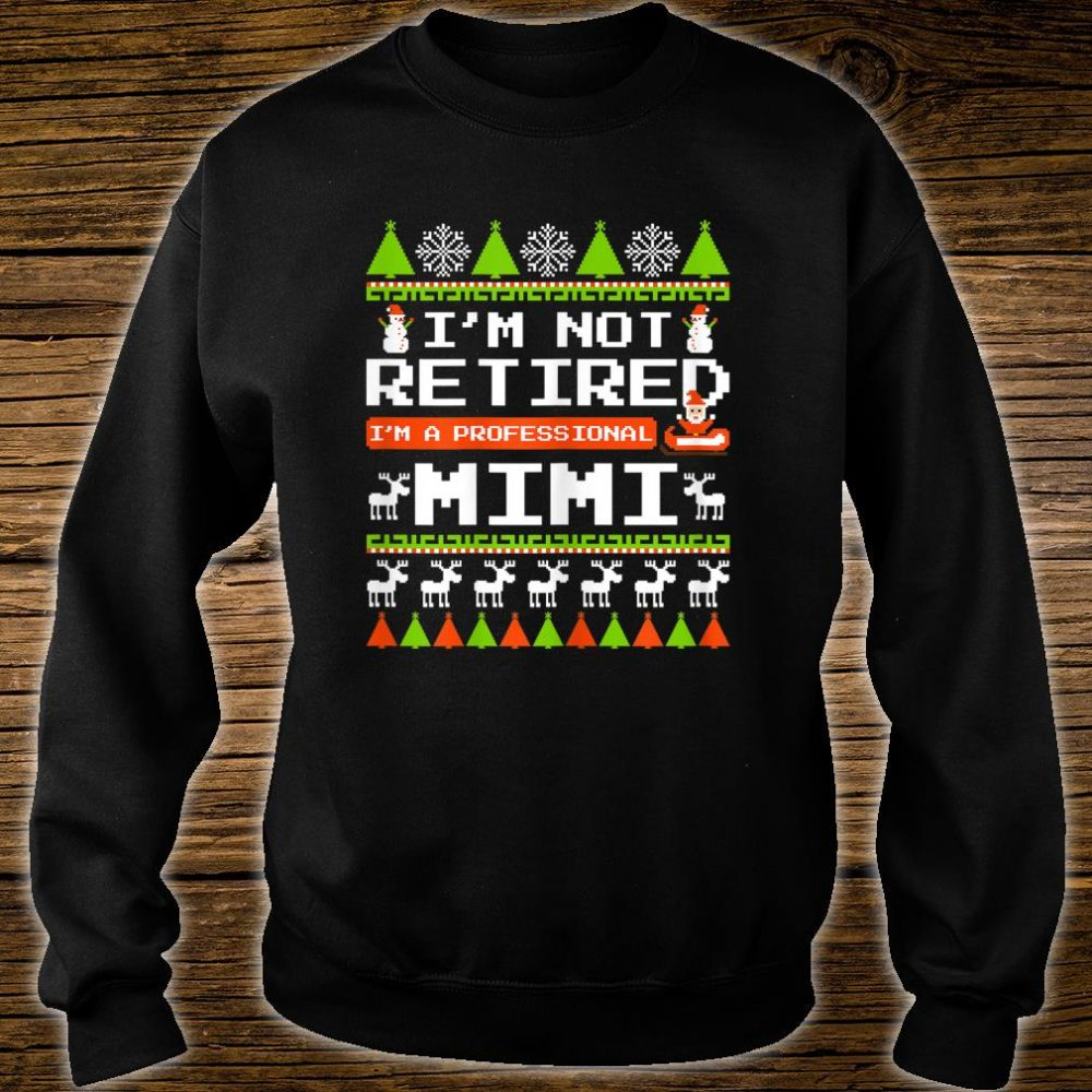 Womens Not Retired Professional Grandma Mimi Xmas Ugly Shirt sweater
