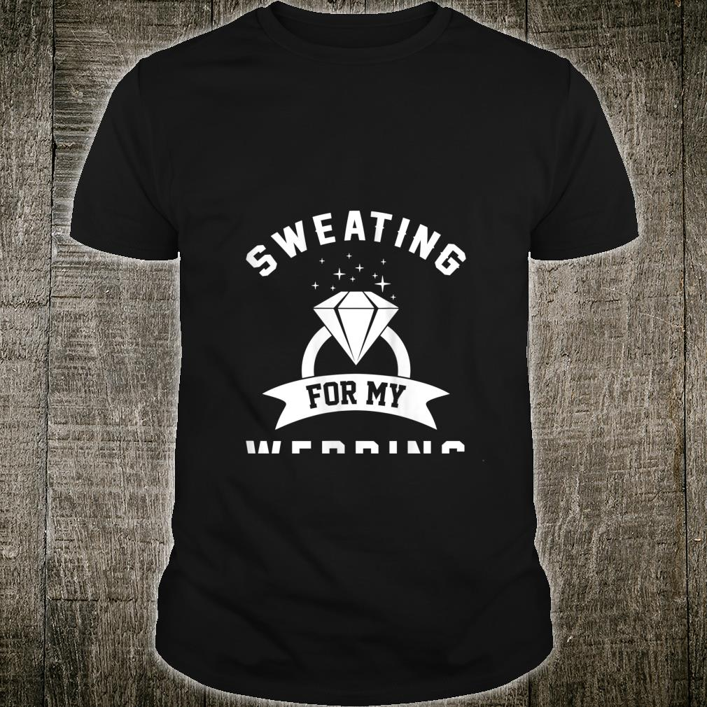 Womens Sweating For My Wedding Bride Workout Gym Shirt