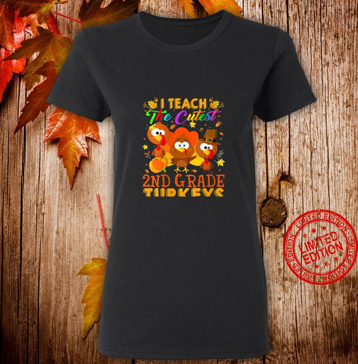Womens Thanksgiving I Teach The Cutest 2ND Grade Turkeys Outfit Shirt ladies tee