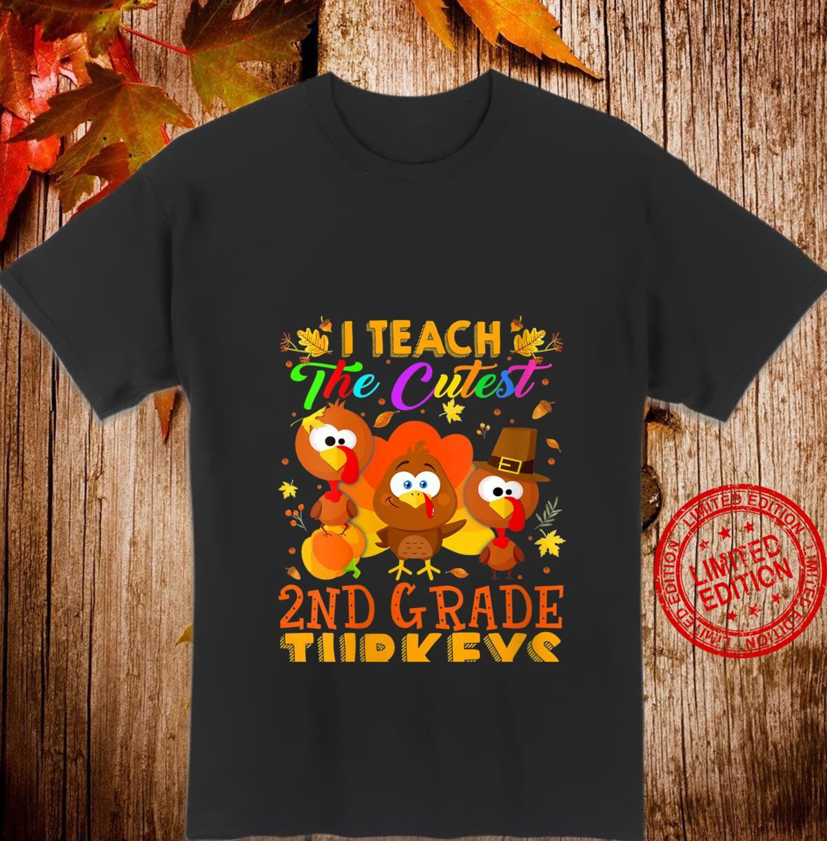Womens Thanksgiving I Teach The Cutest 2ND Grade Turkeys Outfit Shirt