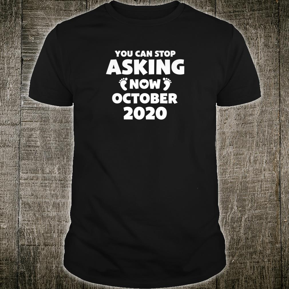 Womens You Can Stop Asking October 2020 Baby Pregnant Shirt
